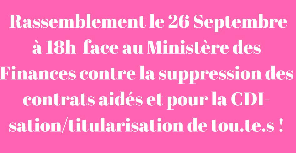 Fini les CUI ? Place aux CDI !  Rassemblement le Mardi 26 Septembre à 18h devant Bercy pour la requalification en emploi de qualité de tous les contrats aidés !