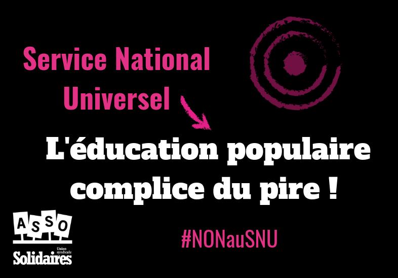 Participation des associations au Service National Universel.  L'éducation populaire complice du pire !
