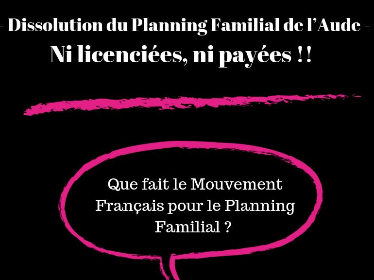 – Dissolution du Planning Familial de l'Aude – 3 salariées ni licenciées ni payées –  Que fait le Mouvement Français pour le Planning Familial ?